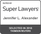 Rated by Super Lawyers, Jennifer L. Alexander - Selected in 2018, Thomson Reuters